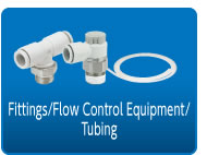Fittings ,Flow Control Equipment, Tubing