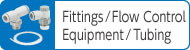Fittings⁄Flow Control Equipment (Speed Controllers)⁄Tubing