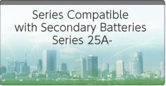 Series Compatible with Secondary Batteries Series 25A-,90-,91-,25-